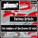 SAND, Eric/MARK REY/ADRIAN OBLANCA/HUMBERTO PLAZA/DARKSOUL - The Soldiers Of The Groove EP Vol 4 (Front Cover)