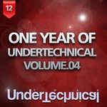 VARIOUS - One Year Of Undertechnical: Volume 04 (Front Cover)