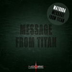 MATRODA - Message From Titan (Front Cover)