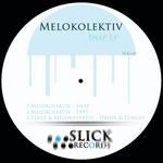 MELOKOLEKTIV - Snap EP (Front Cover)