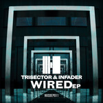 TRISECTOR & INFADER - Wired EP (Front Cover)