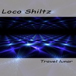 LOCO SHILTZ - Travel Lunar (Front Cover)