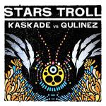 KASKADE vs QULINEZ - Stars Troll (Front Cover)