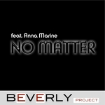 BEVERLY PROJECT feat ANNA MARINE - No Matter (Front Cover)