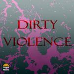 Dirty Violence
