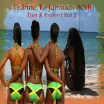 VARIOUS - Tribute To Jamaica 50th Past & Present Vol 2 (Front Cover)