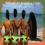 VARIOUS - Tribute To Jamaica 50th Past & Present Vol 3 (Front Cover)