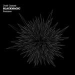 JAMES, Jose - Blackmagic (remixes) (Front Cover)