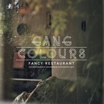 GANG COLOURS - Fancy Restaurant (Front Cover)