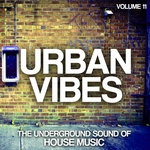 Urban Vibes Vol 11 (The Underground Sound Of House Music)