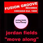 FIELDS, Jordan - Move Along (Front Cover)