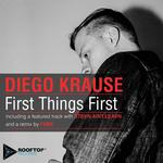KRAUSE, Diego - First Things First (Front Cover)