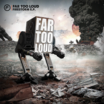 FAR TOO LOUD - Firestorm EP (Front Cover)