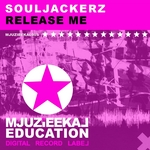 SOULJACKERZ - Release Me (Front Cover)