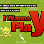 MARCHISIO, Gabriel - I Wanna Play (Front Cover)
