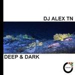 DJ ALEX TN - Deep & Dark (Front Cover)
