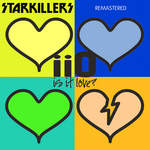 Is It Love Starkillers Remix Remastered