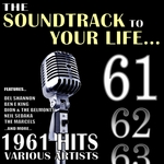 VARIOUS - The Soundtrack To Your Life: 1961 Hits (Front Cover)