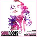 VARIOUS - Soul Roots 2 30 Original Recordings That Made History (Front Cover)
