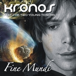 KRONOS feat THE TWO YOUNG TENORS - Fine mundi (Front Cover)