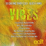 STERLING VOID feat QUESTIONS - Vibes (remixes) (Front Cover)