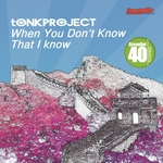 TONKPROJECT - When You Don't Know That I Know (Front Cover)