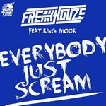 FREAKHOUZE feat KING MOOK - Everybody Just Scream (remixes) (Front Cover)
