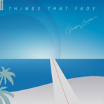 GREEEN LINEZ - Things That Fade (Front Cover)