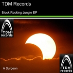 A SURGEON - Block Rocking Jungle EP (Front Cover)