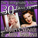 The Unforgettable Voices: 30 Best Of Marilyn Monroe & Judy Garland