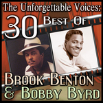 The Unforgettable Voices: 30 Best Of Brook Benton & Bobby Byrd