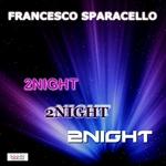 SPARACELLO, Francesco - 2Night (Front Cover)