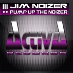 NOIZER, Jim - Pump Up The Noizer (Front Cover)