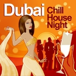 Dubai Chill House Night: Chilled Grooves Deluxe Selection