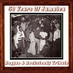VARIOUS - 50 Years Of Jamaica Reggae & Rocksteady Tribute (Front Cover)