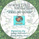DJ SPICE T feat NOMVULA NHLAPO - Feel So Good (Front Cover)