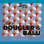 DOUGLER, Jeff/BALU - The Hoser (Front Cover)