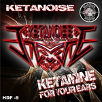 KETANOISE - Ketamine For Your Ears (Front Cover)