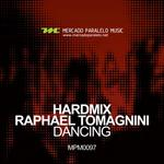 HARDMIX/RAPHAEL TOMAGNINI - Dancing (Front Cover)