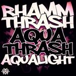 AQUALIGHT/RHAMM THRASH - Aquatrash (Front Cover)