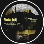 NACIM LADJ - Perfect Machine EP (Front Cover)