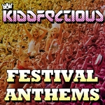 VARIOUS - Kiddfectious Festival Anthems (Front Cover)