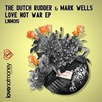 DUTCH RUDDER, The/MARK WELLS - Love Not War EP (Front Cover)
