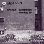 ENERGUN - Substitution Of Reality EP (Front Cover)