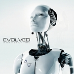 EVOLVED - A Matter Of Time (Front Cover)