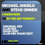 ANGELO, Michael/STEVE OWNER - I Know Now Vs In The Air Tonight (remixes) (Front Cover)