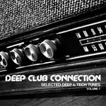 Deep Club Connection Vol 7 (Selected Deep & Tech Tunes)
