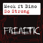 MECK feat DINO - So Strong (remixes) (Front Cover)