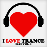 VARIOUS - I Love Trance 2012 Vol 1 (Front Cover)