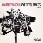 VAUGHN, Courtney - Next To You Remixes Part 1 (Front Cover)